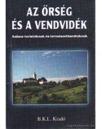 Az Őrség és a Vendvidék - Boda László, Dr. Orbán Róbert