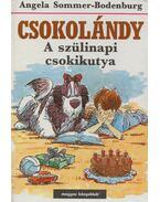 Csokolándy - A szülinapi csokikutya - Bodenburg-Angela Sommer
