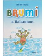 Brumi a Balatonon - Bodó Béla