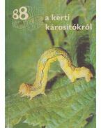 88 színes oldal a kerti károsítókról - Bodor János