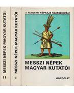 Messzi népek magyar kutatói I-II. - Bodrogi Tibor (szerk.)
