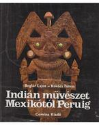 Indián művészet Mexikótól Peruig - Boglár Lajos, Kovács Tamás