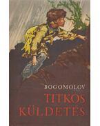 Titkos küldetés - Bogomolov, Vlagyimir O.