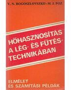 Hőhasznosítás a lég- és fűtéstechnikában - Bogoszlovszkij, V. N., Poz, M. J.