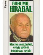 Macska-maszkabál, avagy gyónás feloldozás nélkül - Bohumil Hrabal
