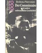 Der Commissaire und andere unfreundliche Geschichten - Boileau-Narcejac