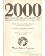 2000 Irodalmi és Társadalmi havi lap MCMXC Július-Augusztus - Bojtár Endre-Herner János-Horváth Iván-Lengyel László-Margócsy István-Szilágyi Ákos-Török András