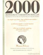 2000 Irodalmi és Társadalmi havi lap MCMXCI február - Bojtár Endre-Herner János-Horváth Iván-Lengyel László-Margócsy István-Szilágyi Ákos-Török András