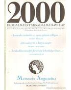 2000 Irodalmi és Társadalmi havi lap MCMXIX augusztus - Bojtár Endre-Herner János-Horváth Iván-Lengyel László-Margócsy István-Szilágyi Ákos-Török András