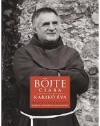 Iránytű a végtelenhez - Böjte Csaba, Karikó Éva