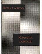 Könyvek, gondok - Bóka László