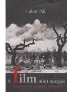 A film mint mozgás - Bokor Pál