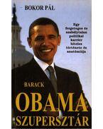 Barack Obama szupersztár - Bokor Pál