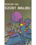 Ezüst Malibu (dedikált) - Bokor Pál