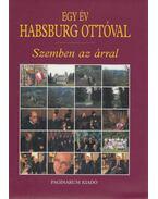 Egy év Habsburg Ottóval / Szemben az árral - Bokor Péter, Hanák Gábor
