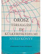 Orosz társalgási és külkereskedelmi nyelvkönyv - Bokor Rezsőné, Suara Róbert, Horváth Géza