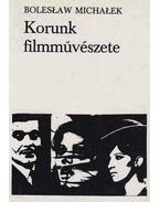 Korunk filmművészete - Boleslaw Michalek