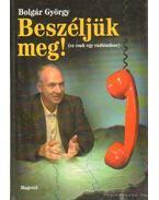 Beszéljük meg! - Bolgár György
