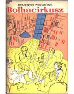 Bolhacirkusz (dedikált) - Remenyik Zsigmond