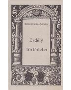Erdély történetei - Bölöni Farkas Sándor