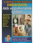 A legnagyobb magyar emigránsok - Bolyki Tamás