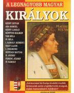 A legnagyobb magyar királyok - Bolyki Tamás