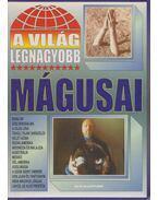 A világ legnagyobb mágusai - Bolyki Tamás