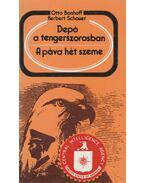 Depó a tengerszorosban / A páva hét szeme - Bonhoff, Otto, Schauer, Herbert