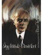 Így láttuk Bartókot - Bónis Ferenc