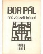 Bor Pál művészeti írásai - Bor Pál művészetpedagógiai írásaiból - Mezei Ottó