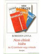 Nem éltünk hiába - Borbándi Gyula