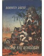 Egy magyar fiú Kongóban - Borbély László