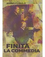 Finita la commedia (dedikált) - Borbély László