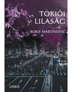 Tokiói lilaság - Boris Martinovic