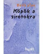 Köpök a sírotokra - Boris Vian