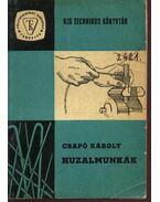 Huzalmunkák - Csapó Károly