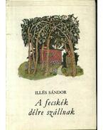 A fecskék délre szállnak - Illés Sándor