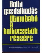 Bolti gazdálkodás - Dr. Makay Istvánné, Radnóti György