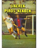 Sikerek piros-kékben - Boskovics Jenő, Ferenczy István, Fügedy Péter, Németh Gyula, Thaly Zoltán