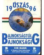 Bajnokságtól bajnokságig - Úszás évkönyv 1996 - Ruza József