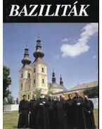 Baziliták - Dudás Bertalan, Legeza László, Szacsvay Péter