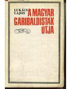 A magyar garibaldisták útja - Lukács Lajos