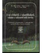 A vad védelméről, a vadgazdálkodásról, valamint a vadászatról szóló törvény - Mikó Zoltán , dr., CS. Nagy Anikó, dr., Vajai László