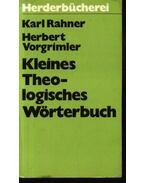 Kleines Theologisches Wörterbuch - Vorgrimler,Herbert, Karl Rahner