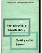 Ételkészítési ismeretek I-II. - Pető Gyula