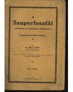 A szuperfoszfát jelentősége és gazdasági alkalmazása - Dr. Bittera Miklós