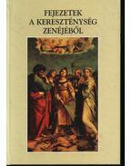 Fejezetek a kereszténység zenéjéből - Wilson-Dickson, Andrew