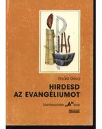 Hirdesd az evangéliumot I-II-III. kötet - Gyűrű Géza