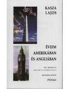 Éveim Amerikában és Angliában (Dedikált) - Kasza Lajos