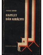 Hamlet, dán királyfi - Juhász Árpád